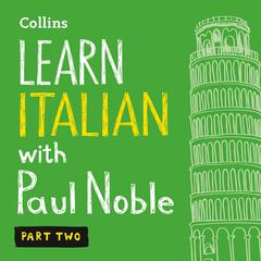 Learn Italian with Paul Noble, Part 2 by Paul Noble audiobook