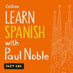 Learn Spanish with Paul Noble, Part 1