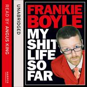 My Shit Life So Far by  Frankie Boyle audiobook