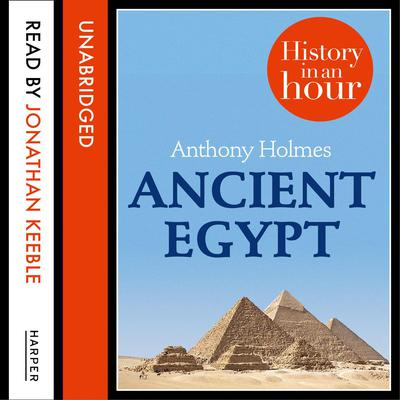 Ancient Egypt by Anthony Holmes audiobook