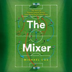 The Mixer by Michael Cox audiobook