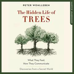 The Hidden Life of Trees by Peter Wohlleben audiobook