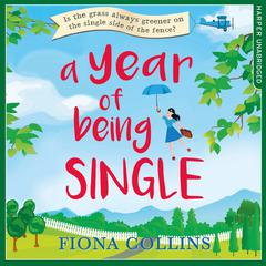 A Year of Being Single by Fiona Collins audiobook