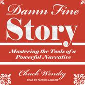 Damn Fine Story by  Chuck Wendig audiobook