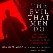 The Evil That Men Do by  Stephen G. Michaud audiobook