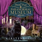 The Perfectly Proper Paranormal Museum by  Kirsten Weiss audiobook