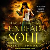 How to Claim an Undead Soul by  Hailey Edwards audiobook