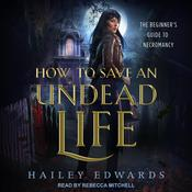 How to Save an Undead Life by  Hailey Edwards audiobook