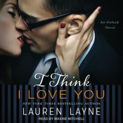 I Think I Love You by  Lauren Layne audiobook