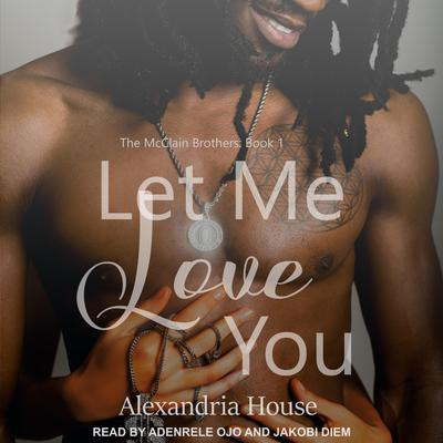 Let Me Love You by Alexandria House audiobook