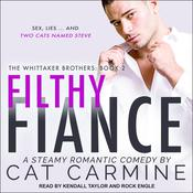 Filthy Fiance by  Cat Carmine audiobook