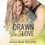 Drawn Into Love by  Aurora Rose Reynolds audiobook