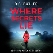 Where Secrets Lie by  D. S. Butler audiobook