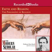 Faith and Reason: The Philosophy of Religion by  Peter Kreeft audiobook