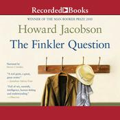 The Finkler Question by  Howard Jacobson PhD audiobook