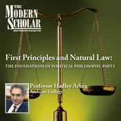 First Principles & Natural Law Part I by  Prof. Hadley Arkes audiobook