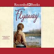 Flyaway by  Lucy Christopher audiobook