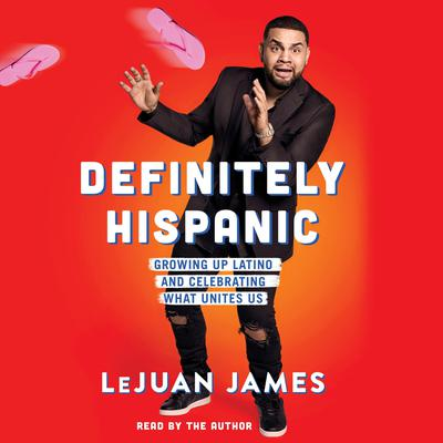 Definitely Hispanic by LeJuan James audiobook