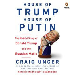 House of Trump, House of Putin by Craig Unger audiobook