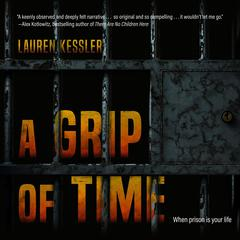 A Grip of Time by Lauren Kessler audiobook