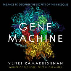 Gene Machine by Venki Ramakrishnan audiobook