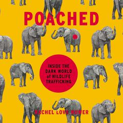 Poached by Rachel Love Nuwer audiobook