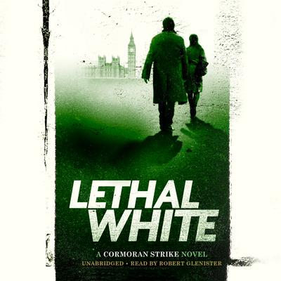 Lethal White by Robert Galbraith audiobook