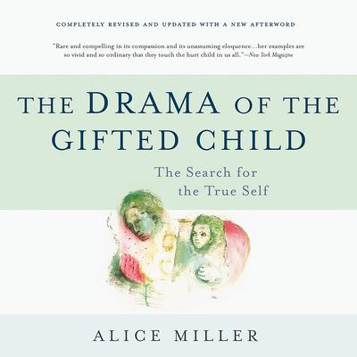 The Drama of the Gifted Child by Alice Miller audiobook