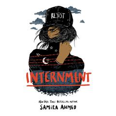Internment by Samira Ahmed audiobook