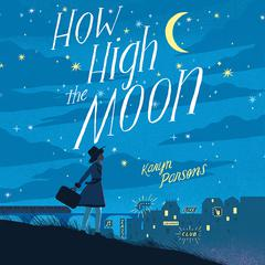 How High the Moon by Karyn Parsons audiobook