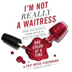 I'm Not Really a Waitress by Suzi Weiss-Fischmann audiobook