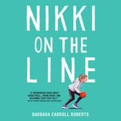 Nikki on the Line by  Barbara Carroll Roberts audiobook