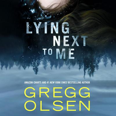 Lying Next to Me by Gregg Olsen audiobook
