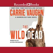 The Wild Dead by  Carrie Vaughn audiobook