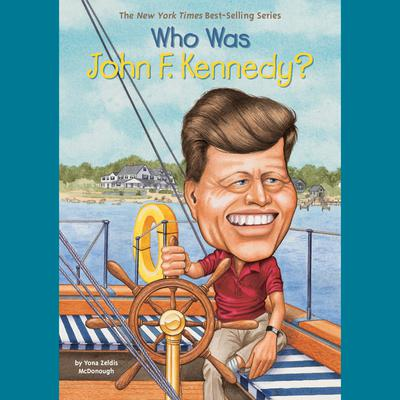 Who Was John F. Kennedy? by Yona Zeldis McDonough audiobook