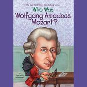 Who Was Wolfgang Amadeus Mozart? by  Yona Zeldis McDonough audiobook