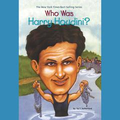 Who Was Harry Houdini? by Tui T. Sutherland audiobook