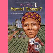 Who Was Harriet Tubman? by  Yona Zeldis McDonough audiobook