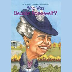 Who Was Eleanor Roosevelt? by Gare Thompson audiobook