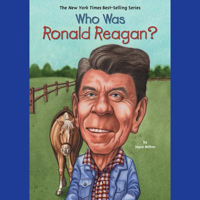 Who Was Ronald Reagan? by Joyce Milton audiobook