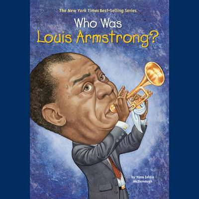 Who Was Louis Armstrong? by Yona Zeldis McDonough audiobook