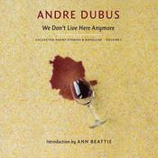 We Don't Live Here Anymore by  Andre Dubus audiobook