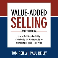 Value-Added Selling, Fourth Edition by Tom Reilly audiobook