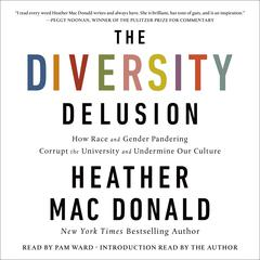 The Diversity Delusion by Heather Mac Donald audiobook