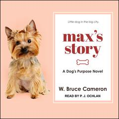Max's Story by W. Bruce Cameron audiobook