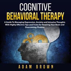 Cognitive Behavioral Therapy by Adam Brown audiobook