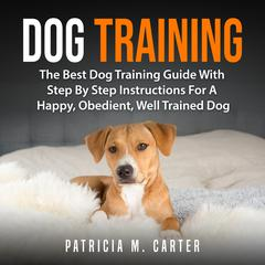 Dog Training by Patricia M. Carter audiobook