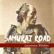 Samurai Road by  Lawrence Winkler audiobook