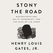 Stony the Road by  Henry Louis Gates Jr. audiobook