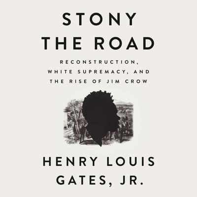 Stony the Road by Henry Louis Gates audiobook